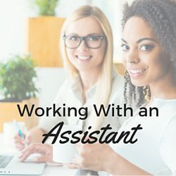 how to work with an assistant