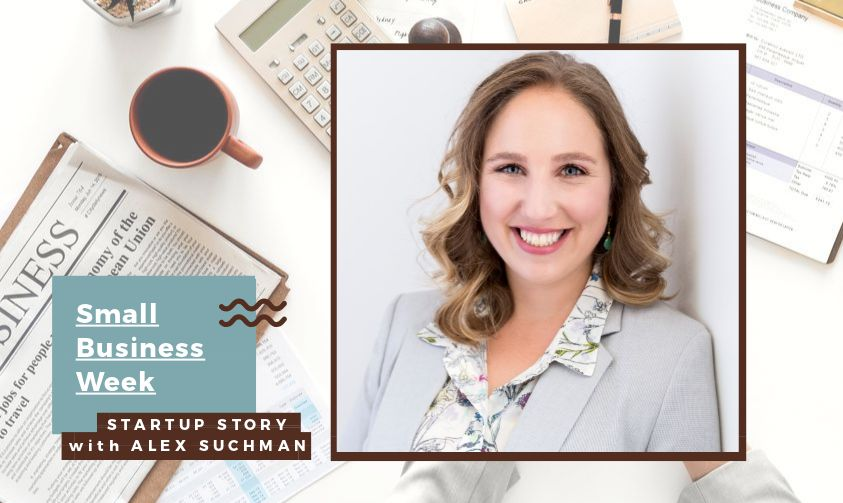 National Small Business Week - Startup Story with Alex Suchman