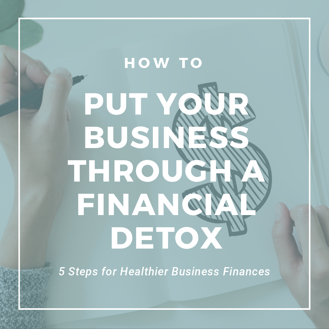 How to Put Your Business Through A Financial Detox