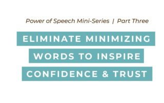 Eliminate Minimizing Words to Inspire Confidence and Trust