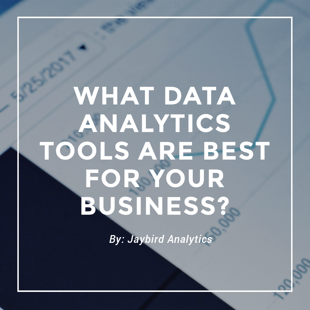 What Data Analytics Tools Are Best for Your Business?