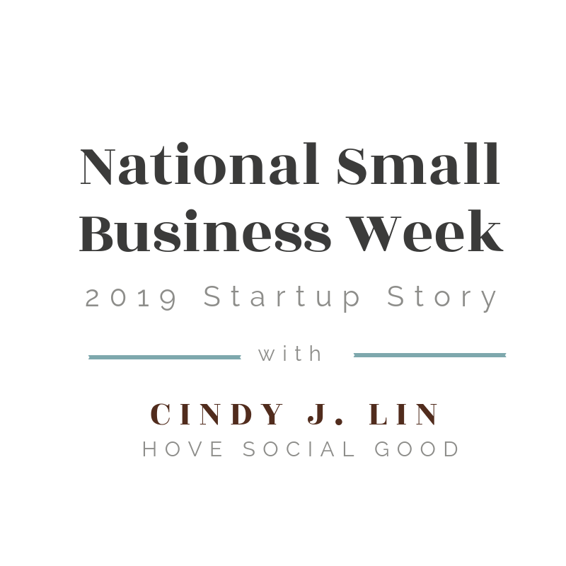 Small Business Week 2019: Startup Story with Dr. Cindy J. Lin