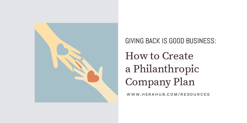 Giving Back is Good Business: How to Create a Philanthropic Company Plan