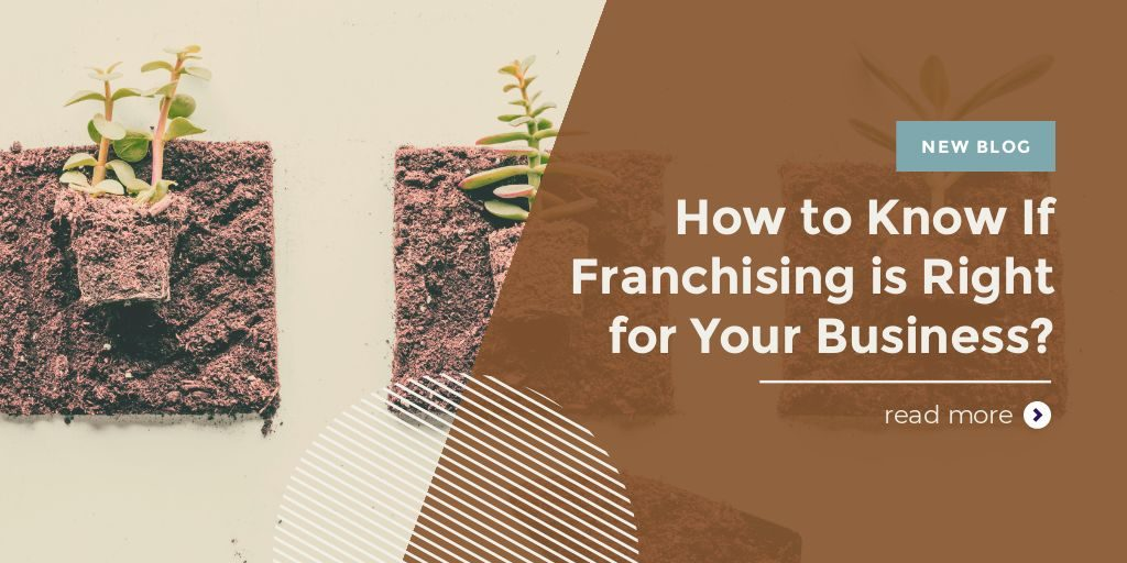 How to Know if Franchising is RIght for Your Business