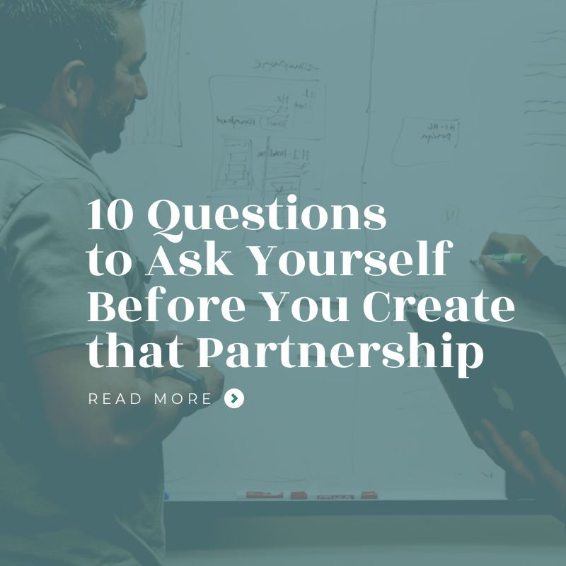 10 Questions to Ask Yourself Before You Create that Partnership
