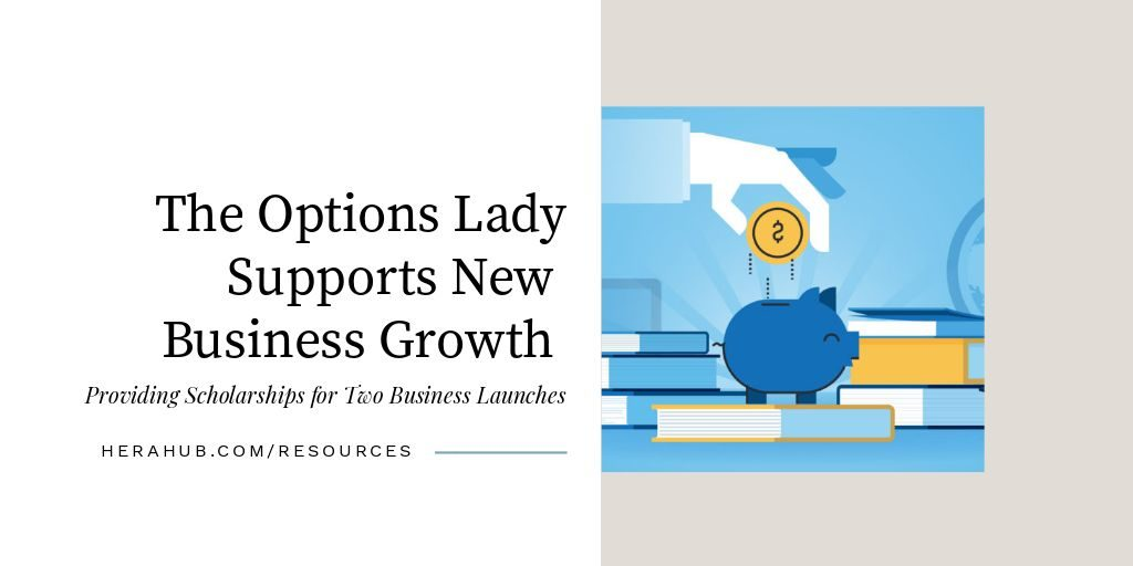 The Options Lady Provides Scholarships for Business Growth - Hera Hub