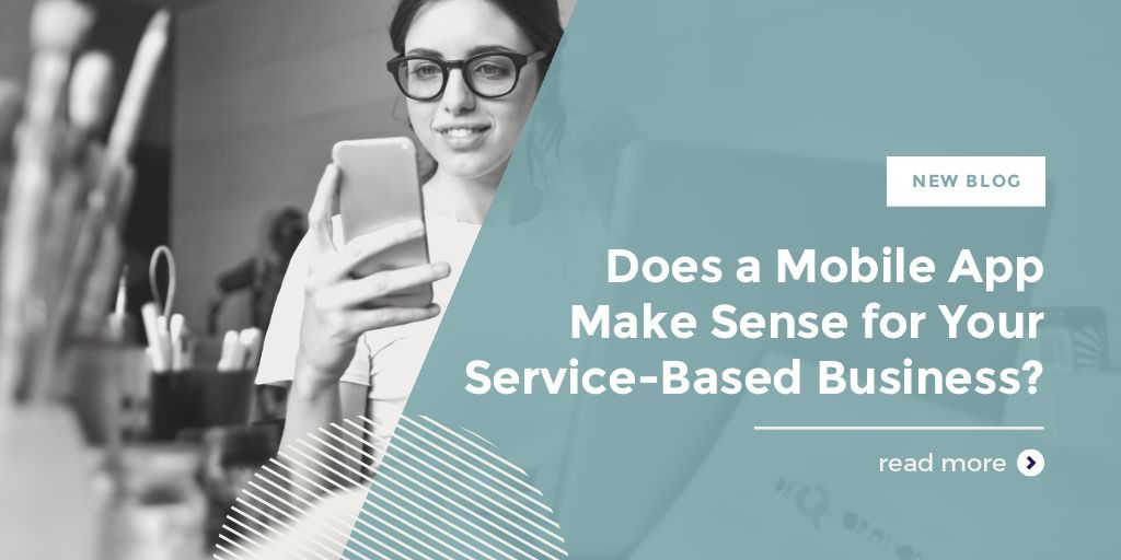 Does a Mobile App Make Sense for Your Service-Based Business