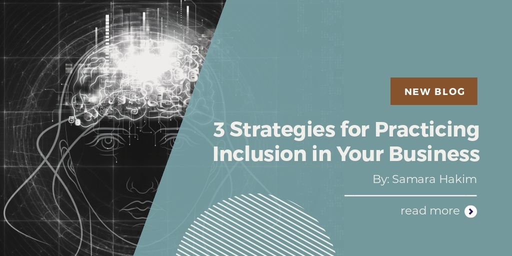 3 Strategies for Practicing Inclusion in Your Business