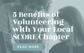 5 Benefits of Volunteering with Your Local SCORE Chapter — IG