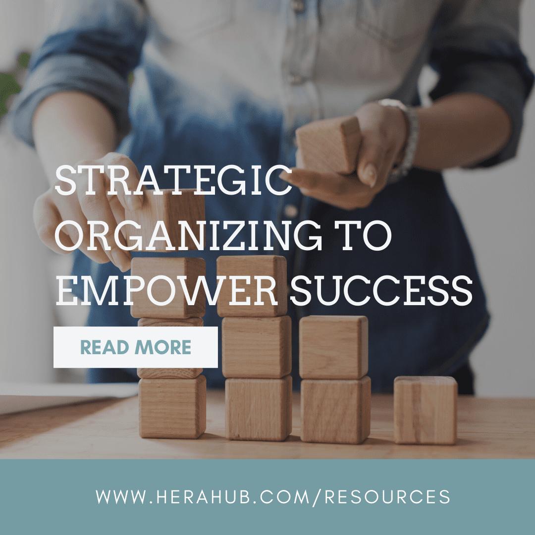Strategic Organizing to Empower Success
