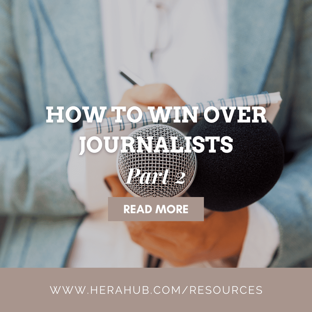 How to Win Over Journalists – Part 2 of 2