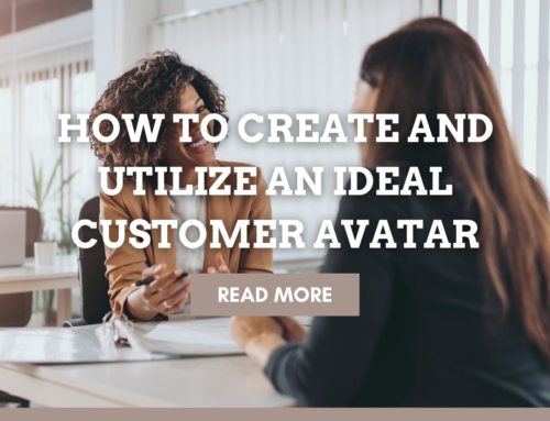 How to Create and Utilize an Ideal Customer Avatar