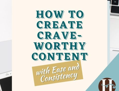 How to Create Crave-Worthy Content With Ease and Consistency